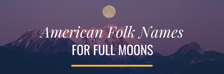AMERICAN FOLK NAMES FOR FULL MOONS Astrology Hub