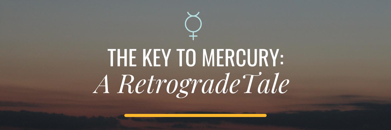 The key to Mercury - A Retrograde Tale Astrology Hub