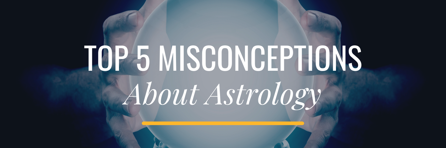 Top 5 Misconceptions about Astrology Astrology Hub