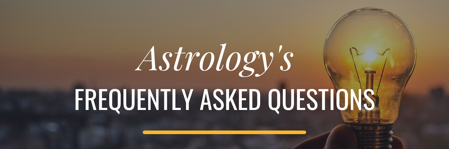 Astrology's Frequently Asked Questions Astrology Hub